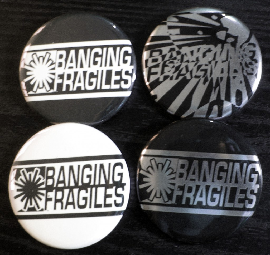 "Banging Fragiles - 2 1/4"" Badges"